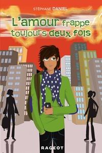 Stéphane Daniel - L'amour frappe toujours deux fois.