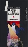 Stéphane Daniel - L'enfer du samedi soir.