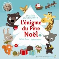Stéphane Daniel et Nathalie Choux - L'énigme du Père Noël - 24 histoires pour attendre Noël.