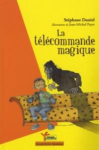 Stéphane Daniel - La télécommande magique.
