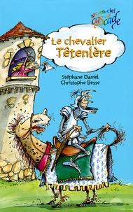 Stéphane Daniel - Le chevalier Têtenlère.