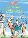 Stéphane Daniel et Christophe Besse - Le chevalier Têtenlère.