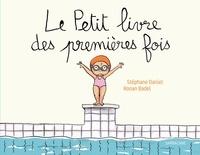 Stéphane Daniel et Ronan Badel - Le petit livre des premières fois.