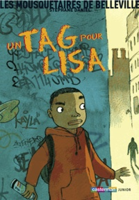 Stéphane Daniel - Les mousquetaires de Belleville  : Un tag pour Lisa.