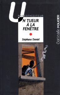 Stéphane Daniel - Un tueur à la fenêtre.