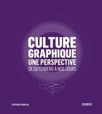 Stéphane Darricau - Culture graphique - Une perspective. De Gutenberg à nos jours.