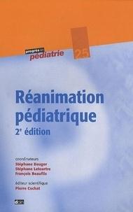 Stéphane Dauger et Stéphane Leteurtre - Réanimation pédiatrique.