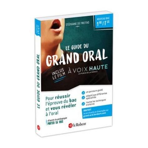 Le guide du grand oral. Avec le film documentaire A voix haute, la force de la parole inclus