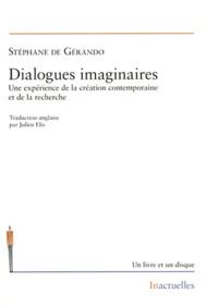 Stéphane de Gérando - Dialogues imaginaires - Une expérience de la création contemporaine et de la recherche. 1 CD audio