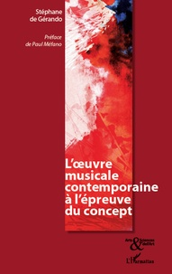 Stéphane de Gérando - L'oeuvre musicale contemporaine à l'épreuve du concept.