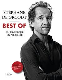 Stéphane De Groodt - Best of Aller-retour en absurdie.