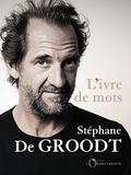 Stéphane De Groodt - L'ivre de mots.