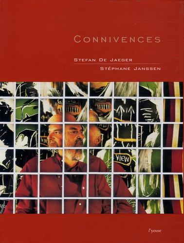Stéphane De Jaeger et Stéphane Janssen - Connivences.