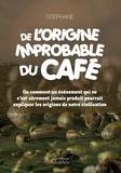 Stéphane - De l'origine improbable du café.