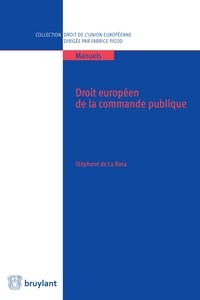 Stéphane de La Rosa - Droit européen de la commande publique.