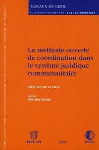 Stéphane de la Rosa - La méthode ouverte de coordination dans le système juridique communautaire.