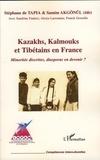 Stéphane de Tapia - Kazakhs, Kalmouks et Tibétains en France - Minorités discrètes, diasporas en devenir ?.