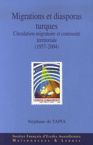 Migrations et diasporas turques. Circulation migratoire et continuitén territoriale (1957-2004)