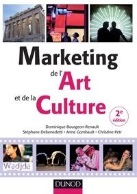 Dominique Bourgeon-Renault et Stéphane Debenedetti - Marketing de l'art et de la culture - 2e éd..