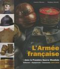 Stéphane Dekerle et Laurent Mirouze - L'Armée française dans la Première Guerre mondiale - Uniformes, équipements, armements Tome 2.