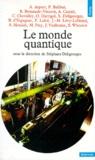 Stéphane Deligeorges et  Collectif - Le Monde quantique.