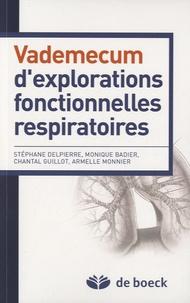 Stéphane Delpierre et Monique Badier - Vademecum d'explorations fonctionnelles respiratoires.