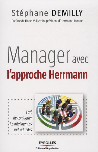 Manager avec l'approche Herrmann. L'art de conjuguer les intelligences individuelles