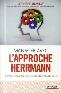 Stéphane Demilly - Manager avec l'approche Herrmann - L'art de conjuguer les intelligences individuelles.