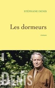 Stéphane Denis - Les dormeurs - roman.