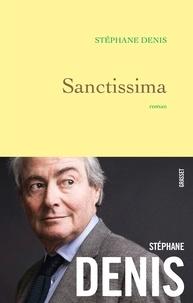Stéphane Denis - Sanctissima - roman.