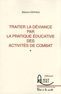 Traiter la déviance par la pratique éducative des activités de combat.pdf