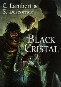 Stéphane Descornes et Stéphanie Lambert - Black cristal Tome 1 : .