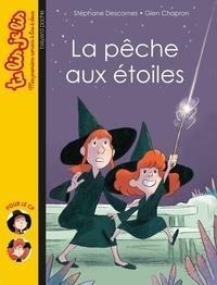 Glen Chapron et Stéphane Descornes - La pêche aux étoiles.