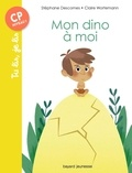 Stéphane Descornes et Claire Wortemann - Mon dino à moi.