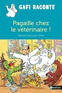Stéphane Descornes et  Mérel - Pagaille chez le vétérinaire !.