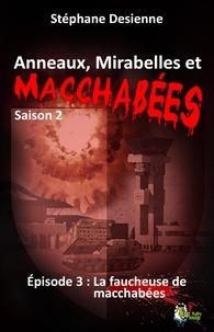 Stéphane Desienne - Anneaux, mirabelles et macchabées Saison 2 : épisode 3.