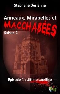 Stéphane Desienne - Anneaux, mirabelles et macchabées Saison 2 : épisode 4 - Ultime sacrifice.