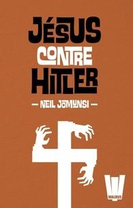 Stéphane Desienne - Jésus contre Hitler - L'intégrale.