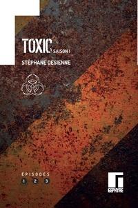 Stéphane Desienne - Toxic Saison 1 : Episodes 1, 2, 3.
