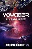 Stéphane Desienne - Voyager 3 - Andromède.