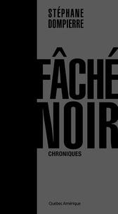 Stéphane Dompierre - Fâché noir.