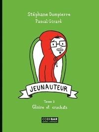 Stéphane Dompierre et Pascal Girard - Jeunauteur  : Jeunauteur, Tome 2 - Gloire et crachats.