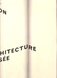 Stéphane Doré et Frédéric Herbin - L'objet de l'exposition : l'architecture exposée.