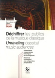 Stéphane Dorin - Déchiffrer les publics de la musique classique - Perspectives comparatives, historiques et sociologiques.