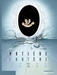 Stéphane Douay et Hugues Fléchard - Matière fantôme Tome 3 : Delta.