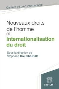 Stéphane Doumbé-Billé - Nouveaux droits de l'homme et internationalisation du droit.