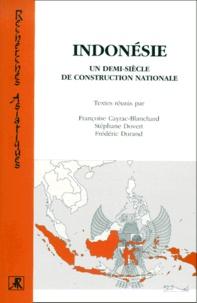 Stéphane Dovert et  Collectif - L'Indonésie, un demi-siècle de construction nationale.