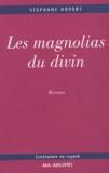 Stéphane Dovert - Les magnolias du divin.