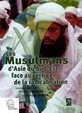 Stéphane Dovert et Rémy Madinier - Les Musulmans d'Asie du Sud Est face au vertige de la radicalisation.