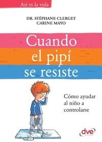 Stéphane Dr. Clerget et Carine Mayo - Cuando el pipí se resiste.